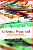 Universal Preschool : Policy Change, Stability, and the Pew Charitable Trusts, Bushouse, Brenda K., 0791493873