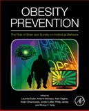 Obesity Prevention : The Role of Brain and Society on Individual Behavior, , 0123743877