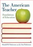 The American Teacher, Donald H. Parkerson and Jo Anne Parkerson, 0415963877