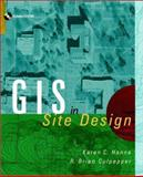 GIS and Site Design : New Tools for Design Professionals, Hanna, Karen C. and Culpepper, R. Brian, 0471163872