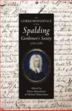 The Correspondence of the Spalding Gentlemen's Society, 1710-1761, , 0901503878