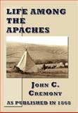 Life among the Apaches, John C. Cremony, 1582183872