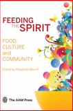 Feeding the Spirit : Food, Culture and Community, , 1933253878