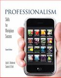 Professionalism : Skills for Workplace Success, Anderson, Lydia E. and Bolt, Sandra B., 0135063884