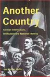 Another Country : German Intellectuals, Unification, and National Identity, Muller, Jan-Werner, 0300083882
