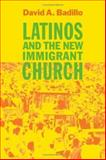 Latinos and the New Immigrant Church, Badillo, David A., 0801883881