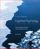 Cognitive Psychology : Connecting Mind, Research and Everyday Experience, Goldstein, E. Bruce, 1285763882