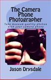 The Camera Phone Photographer, Jason Drysdale, 1497483883