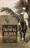 The Faithful Soldier : A Biography of Ernest Strover, from India to the World Wars, Strover, John, 1780763883