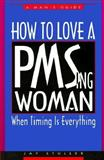 How to Love a PMSing Woman, Jay S. Stuller, 1888843888
