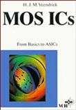 MOS ICs : From Basics to ASICS, Veendrick, H. J., 3527283889