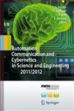 Automation, Communication and Cybernetics in Science and Engineering 2011/2012, , 3642333885