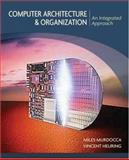 Computer Architecture and Organization : An Integrated Approach, Heuring, Vincent P. and Murdocca, Miles J., 0471733881