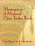 Masterpieces of Medieval Open Timber Roofs, Raphael Brandon and J. Arthur Brandon, 0486443884