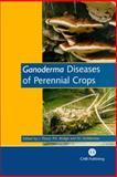 Ganoderma Diseases of Perennial Crops, Bridge, P. D., 0851993885