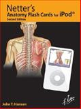 Anatomy Flash Cards for iPod, Hansen, John T., 1416043888