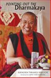Pointing Out the Dharmakaya, Khenchen Thrangu Rinpoche, 1559393882