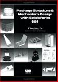 Package Structure and Mechanism Design with SolidWorks 2007, Ge, Changfeng, 158503388X