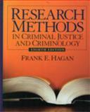 Research Methods in Criminal Justice and Criminology, Hagan, Frank E., 0135043883