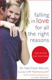 Falling in Love for All the Right Reasons, Neil Clark Warren, 044669388X