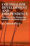 Colonialism Development and Independence 9780521143882