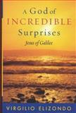 A God of Incredible Surprises, Virgilio P. Elizondo, 0742533883
