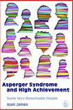 Asperger's Syndrome and High Achievement, Ioan James, 1843103885