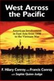 West Across the Pacific : American Involvement in East Asia, from 1898 to the Vietnam War, Conroy, Hilary and Conroy, Francis, 1934043885