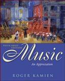 Music : An Appreciation, with Multimedia Companion, Kamien, Roger, 0073043885