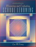 Measuring and Evaluating School Learning, Carey, Lou M., 020532388X