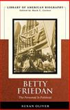 Betty Friedan : The Personal Is Political, Oliver, Susan, 0321393880