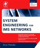 System Engineering for IMS Networks, Handa, Arun, 0750683880