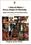 Out of Africa: Race, Origin and Ethnicity, Regina Smith-White, 1499363885