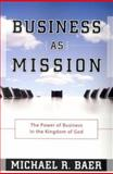 Business As Mission, Michael R. Baer, 1576583880