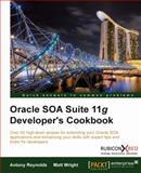 Oracle SOA Suite 11g Developer's Cookbook, Antony Reynolds and Matt Wright, 1849683883
