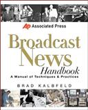 Associated Press Broadcast News Handbook, Kalbfeld, Brad, 0071363882
