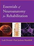 Essentials of Neuroanatomy for Rehabilitation, Dvorak, Leah and Mansfield, Paul F., 0135023882