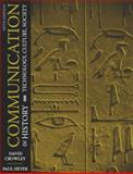 Communication in History : Technology, Culture, Society, Crowley, David and Heyer, Paul, 0205483887