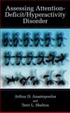 Assessing Attention-Deficit/Hyperactivity Disorder, Anastopoulos, Arthur D. and Shelton, Terri L., 0306463881