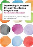 Developing Successful Diversity Mentoring Programmes : An International Casebook, Clutterbuck, David and Poulsen, Kirsten M., 0335243886