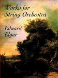 Works for String Orchestra, Edward Elgar, 0486413888