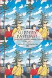 Slippery Pastimes : Reading the Popular in Canadian Culture, , 0889203881