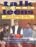 Talk with Teens about Feelings, Family, Relationships and the Future, Grades 7-12, Jean S. Peterson, 0915793881