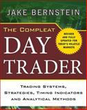 The Compleat Day Trader, Bernstein, Jake, 0071663886