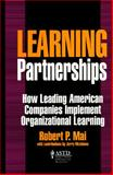 Learning Partnerships : How Leading American Companies Implement Organizational Learning, Mai, Robert P. and McAdams, Jerry L., 0786303883