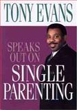 Tony Evans Speaks Out on Single Parenting, Tony Evans, 0802443885