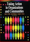 Taking Action in Organizations and Communities, Erlich, John, 0945483880