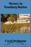 Mystery in Troutburg Harbor, Carol Oschmann, 0983173885