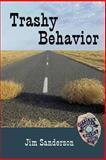 Trashy Behavior, Jim Sanderson, 0985083883