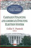 Campaign Financing and America's Evolving Election System, Pantesh, Collin V., 160021388X